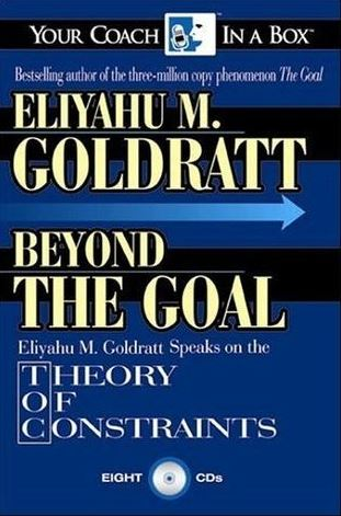 Cover of Beyond the Goal : Eliyahu Goldratt speaks on the Theory of Constraints