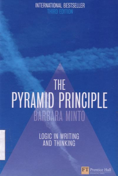 Cover of The pyramid principle : logic in writing and thinking