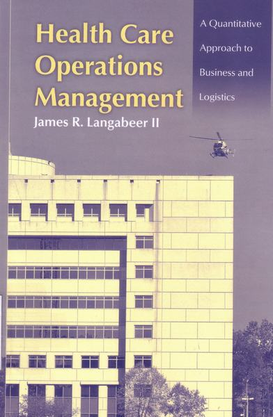 Cover of Health care operations management : a quantitative approach to business and logistics