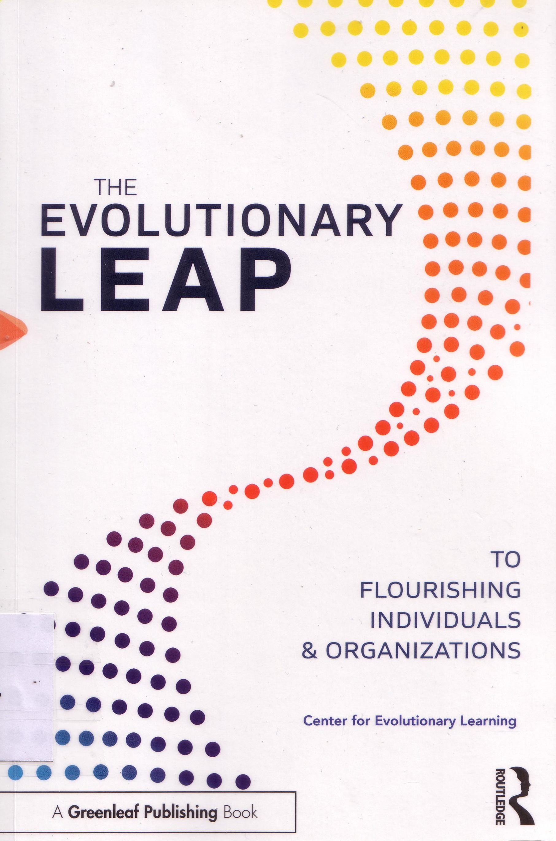 Cover of The evolutionary leap to flourishing individuals and organizations