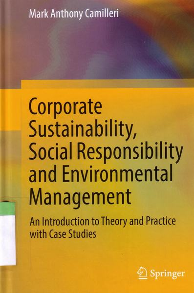 Cover of Corporate Sustainability, Social Responsibility and Environmental Management : an Introduction to Theory and Practice with Case Studies