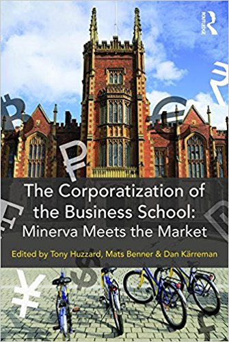 Cover of The corporatization of the business school : Minerva meets the market